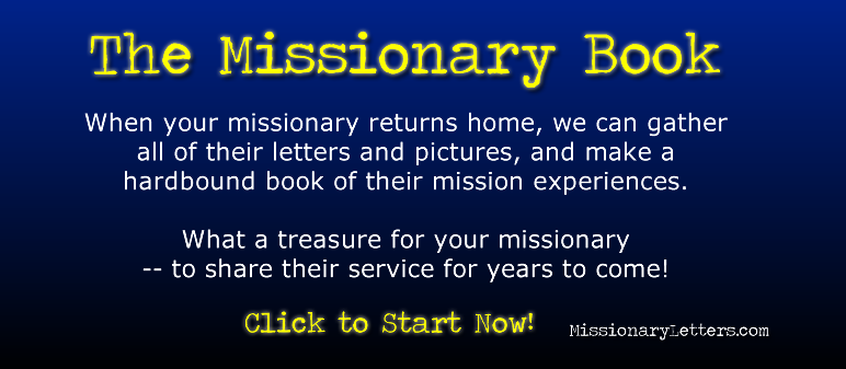Missionary Letters - we can put all your missionary's letter in a nice hardbound book - no geeky for you!